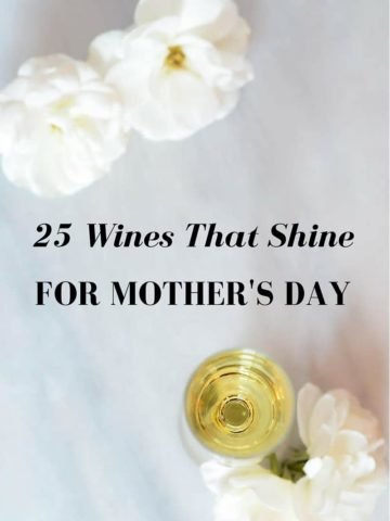 25 Wines That Shine for Mother's Day   CaliGirl Cooking