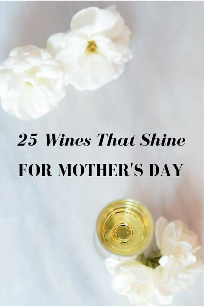 25 Wines That Shine for Mother's Day | CaliGirl Cooking