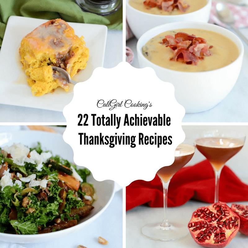 22 Totally Achievable Thanksgiving Recipes | CaliGirlCooking.com