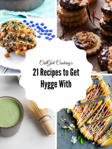 21 Recipes to Get Hygge With | CaliGirlCooking.com