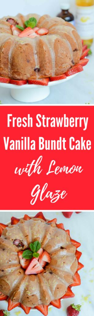 Fresh Strawberry Vanilla Bundt Cake with Lemon Glaze | CaliGirlCooking.com