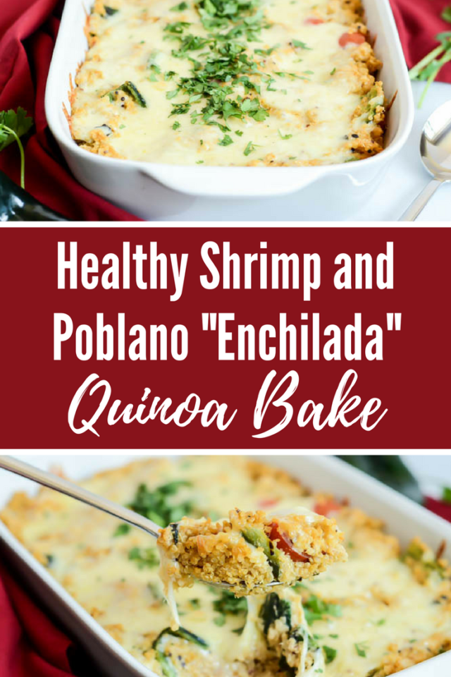 "Healthy Shrimp and Poblano ""Enchilada"" Quinoa Bake 