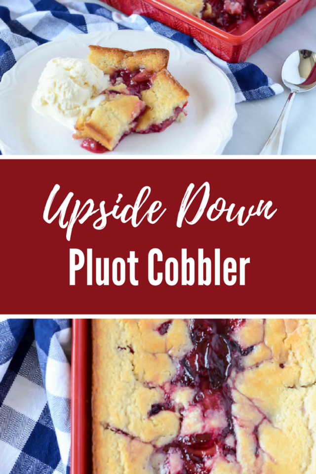 Upside Down Pluot Cobbler | CaliGirlCooking.com