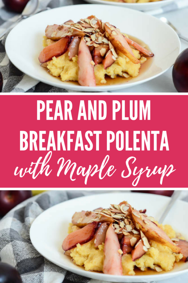 Pear and Plum Breakfast Polenta with Maple Syrup | CaliGirlCooking.com