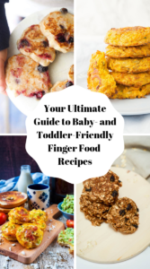 Title graphic for Your Ultimate Guide to Baby- and Toddler-Friendly Finger Food Recipes.