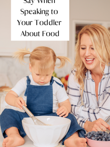 Title image for 4 Things NOT to Say to Your Toddler When Speaking About Food.